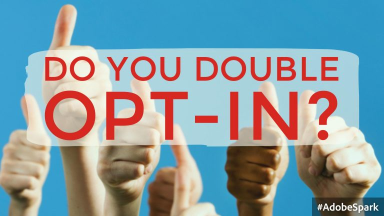 Do you Double Opt-In?