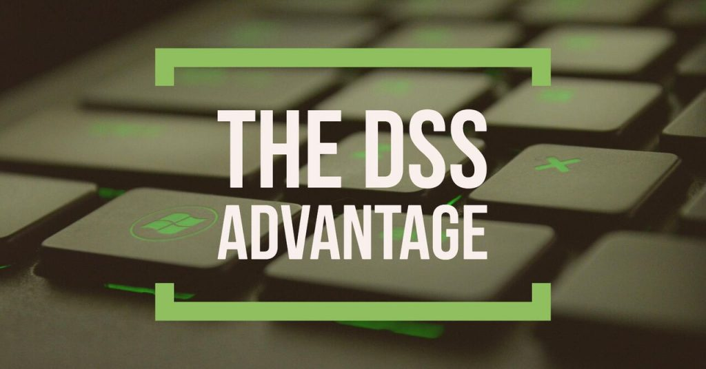 The DSS Advantage